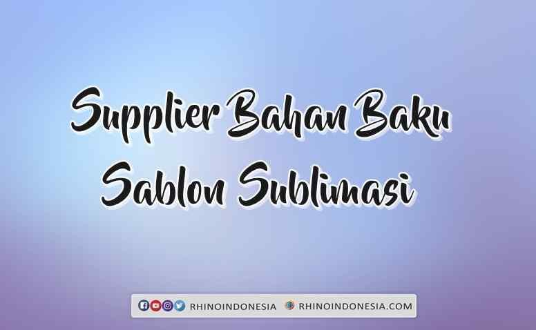 SUPPLIER BAHAN SABLON SUBLIMASI TERLENGKAP (1)